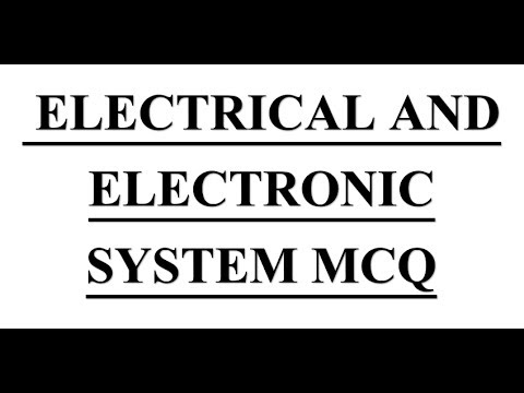 55+ MOST IMP MCQ OF ELECTRICAL AND ELECTRONIC SYSTEM