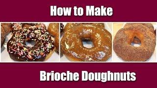 Brioche Doughnut Recipe - How To Make Fluffy, Chewy, Doughnuts
