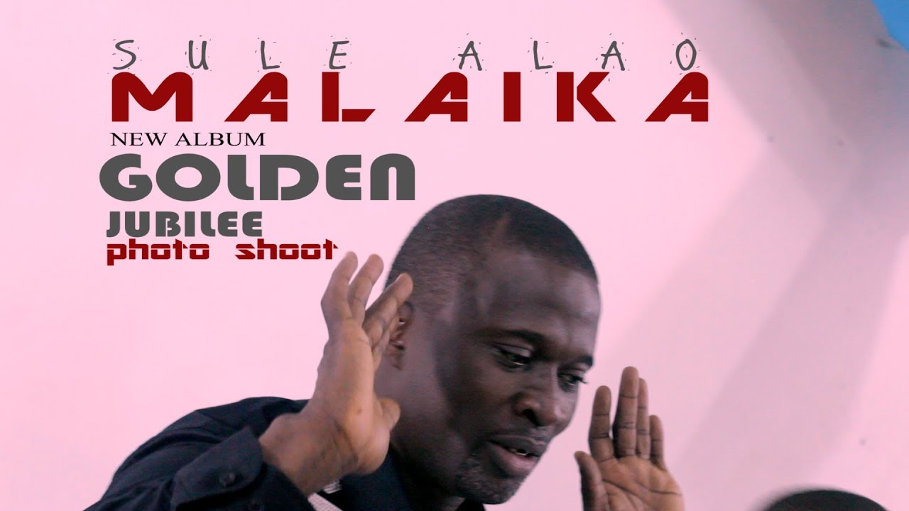Download SULE ALAO MALAIKA DROP ANOTHER NEW ALBUM GOLDEN JUBILEE WITH PHOTO SHOOT