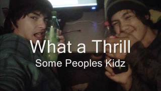 Some Peoples Kidz - What a Thrill