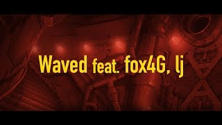 DJ JAM & MARZY - Waved feat. fox4G, lj (MaisonDe)