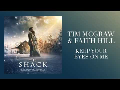 "Tim McGraw & Faith Hill's ""Keep Your Eyes On Me""  from The Shack"