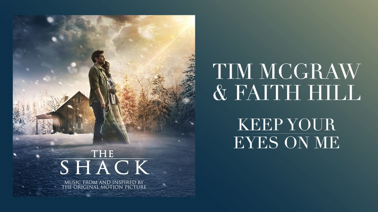 d7ba9de9dbd7 Tim McGraw   Faith Hill - Keep Your Eyes On Me (from The Shack)  Official  Audio  - YouTube