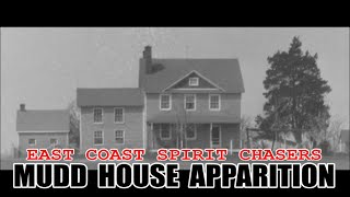 APPARITION CAPTURED AT THE MUDD HOUSE