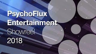 PsychoFlux Entertainment Showreel 2018