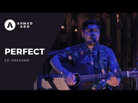 Perfect - Ed Sheeran (Ahmad Abdul Acoustic Live Cover)