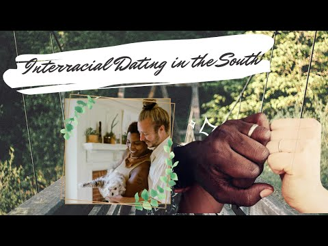 Interracial Dating and Living in the South!