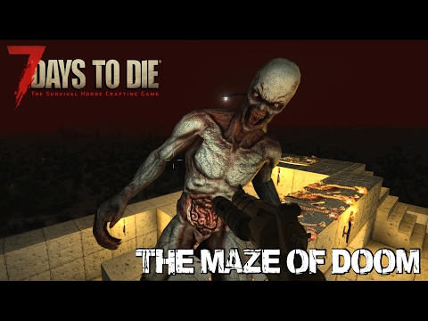 7 Days To Die (Alpha 15.2) - The Maze of Doom (Attack of the 294th Day Horde)