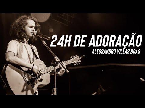 24 Horas de Adoração - Alessandro Vilas Boas