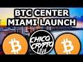 Bitcoin Center Miami Launch Live with Chico Crypto
