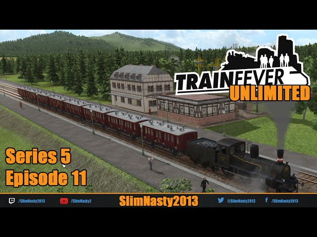 Lets Play Train Fever Unlimited - Series 5 / Episode 11