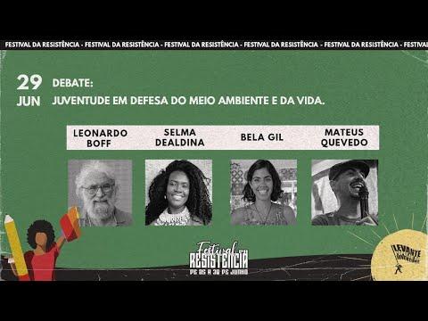 FESTIVAL DA RESISTÊNCIA | MESA 6 - JUVENTUDE EM DEFESA DA VIDA E DO MEIO AMBIENTE!