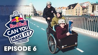 Kicking it into last-minute overdrive. | Red Bull Can You Make It Episode 6
