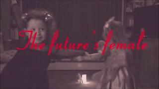 The Future's Female by European Sun
