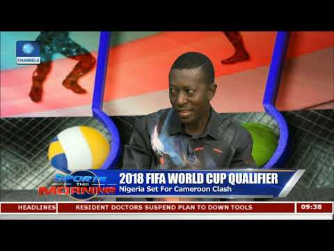 Nigeria Set For Cameroon Clash Pt.1 |Sports This Morning|