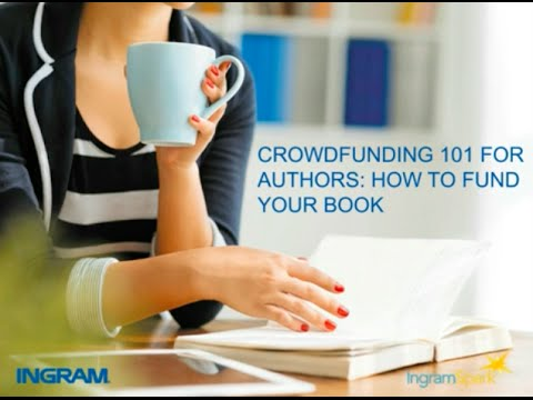 Crowdfunding 101 for Authors: How to Fund Your Book