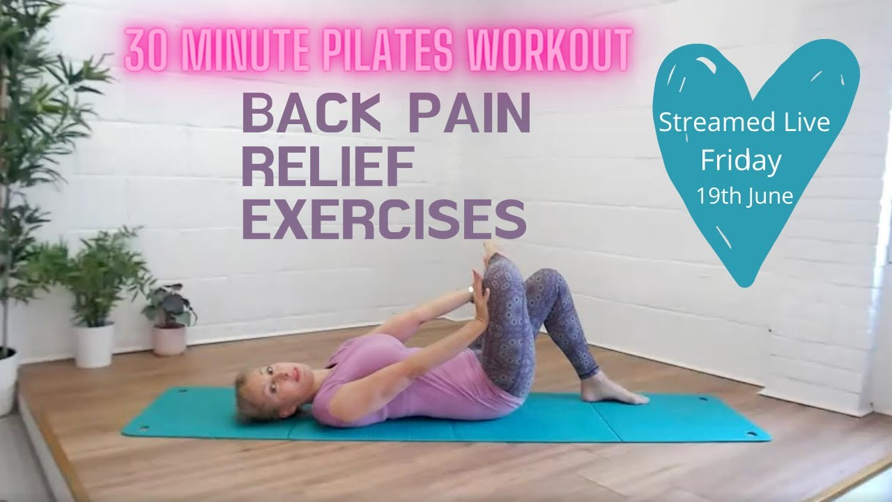 Back Pain Relief Exercises- 30 Minute Pilates for a Pain Free Back