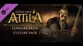 Обзор DLC Longbeards Culture Pack для Total War: ATTILA