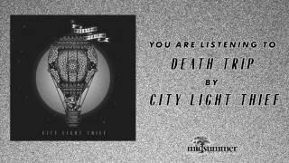 City Light Thief - Death Trip (Official Audio)