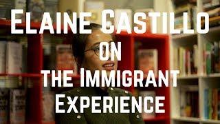 Elaine Castillo on the Immigrant Experience