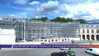 Yvelines | Ouverture du campus versailles : patrimoine et artisanat d'excellence