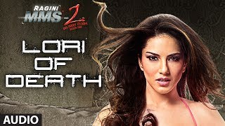 Ragini MMS 2 Full Song (Audio) Lori Of Death | Sunny Leone, Natassha, Pravin Dabas