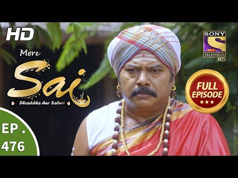 Mere Sai - Ep 476 - Full Episode - 22nd July, 2019