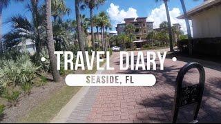 SEASIDE, FL | Travel Diary