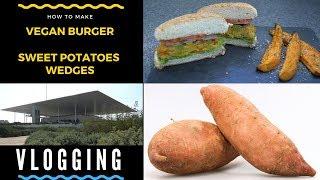 How To Make  Α Vegan Burger &  Sweet Potatoes Wedges   Vlog Athens   #DoStathi