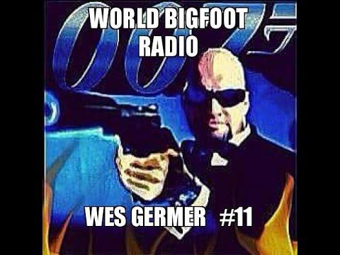 World Bigfoot Radio episode #11, Wes Germer