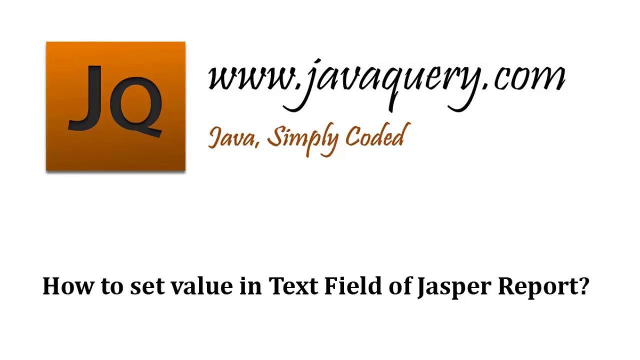 Java by examples: How to set value in Text Field of Jasper Report?