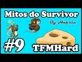 TFMHard #9 - MITOS DO SURVIVOR ( feat Onlysurv, Survipro, Zomha, Fellzer0 )