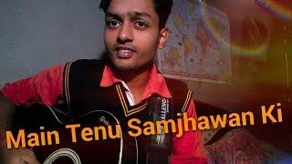 Download Hindi Video Songs - Main Tenu Samjhawan Ki   Rahat Fateh Ali Khan   Virsa Cover By Anupam Sharma_High