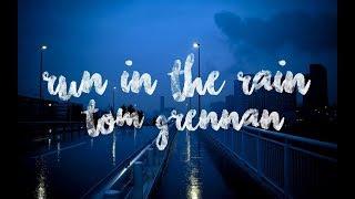Tom Grennan - Run in the Rain (Lyrics)