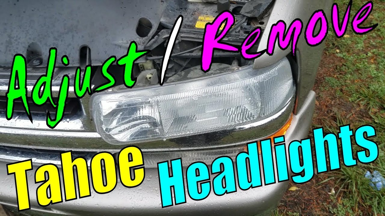 How To Adjust Remove Tahoe Headlights 2001 2006