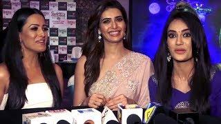 Naagin 3: Karishma Tanna, Anita Hassanandani & Surbhi Jyoti's Interview