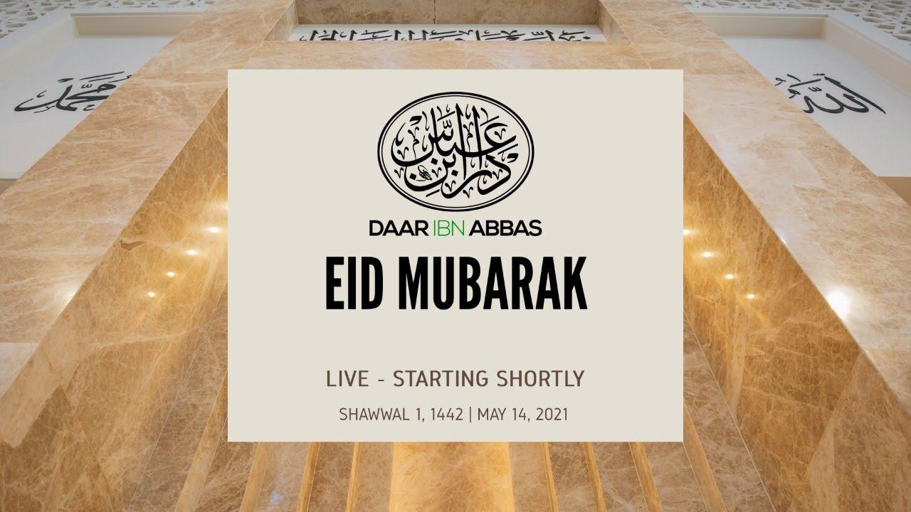 Eid Mubarak - Shawwal 1, 1442 | May 14, 2021 | Daa...