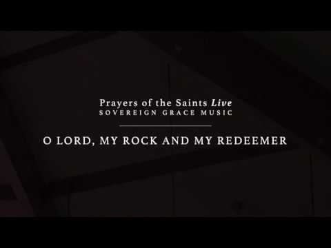 O Lord, My Rock and My Redeemer [Official Lyric Video]
