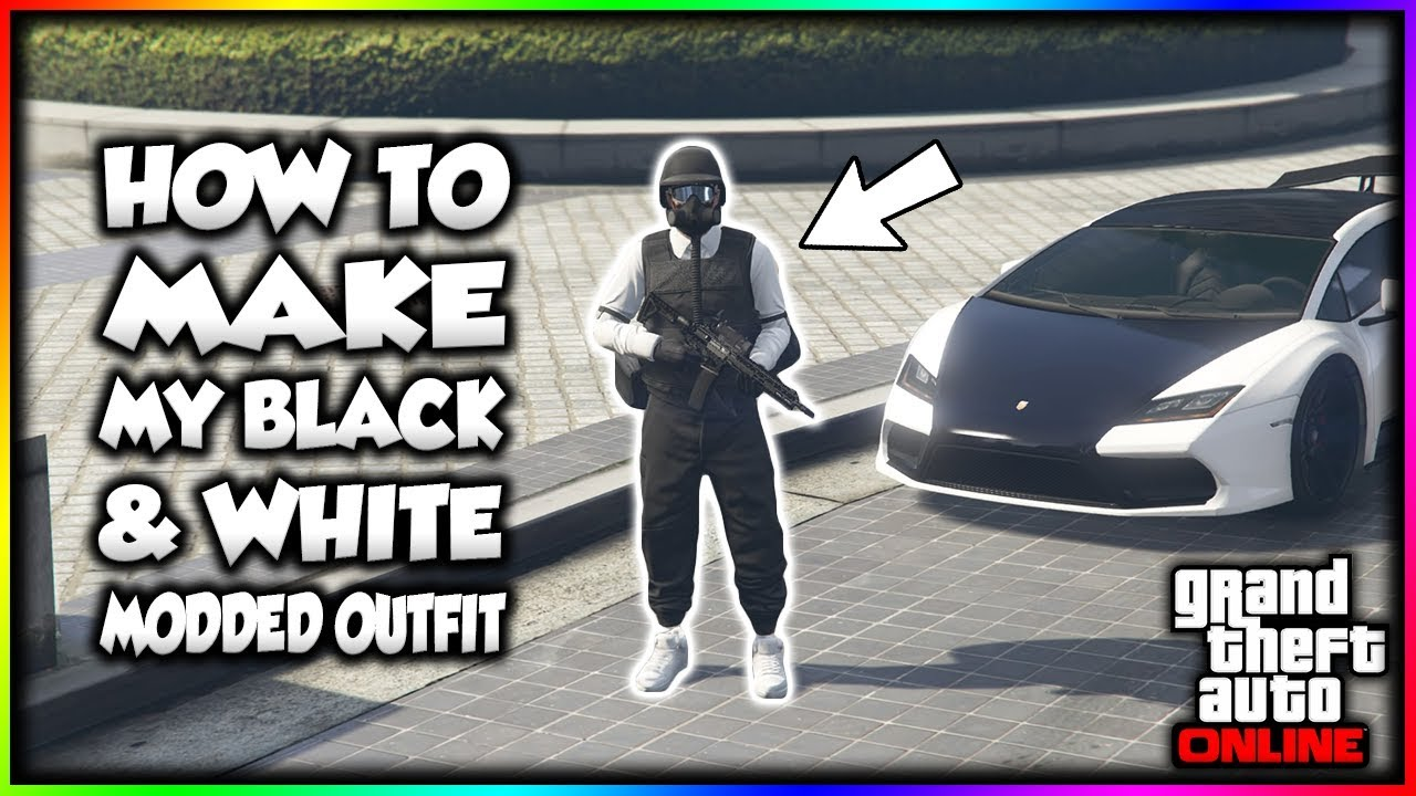 GTA Online - How To Make My Black U0026 White Modded Outfit! - YouTube