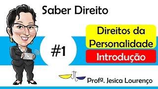 Direito Civil - Direitos da Personalidade #1: Introdução - Profª Jesica Lourenço
