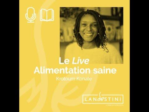 Le Live : Krotoum Konaté, Alimentation saine