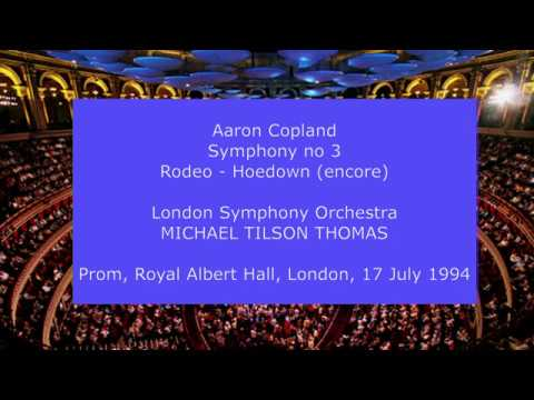 Aaron Copland  Symphony no 3: Michael Tilson Thomas conducting the LSO in 1994