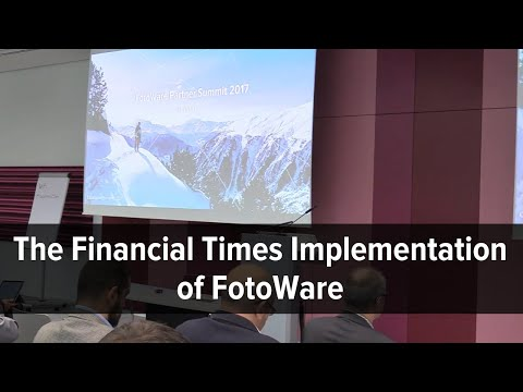 FotoWare User Conference 2017, Training - The Financial Times Implementation of FotoWare