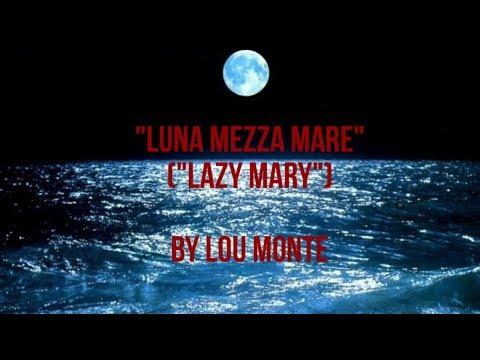 Luna Mezza Mare (Lazy Mary) w/lyrics  ~  Lou Monte