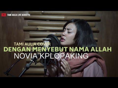 Dengan Menyebut Nama Allah - Gigi / Novia Kolopaking Tami Aulia Cover