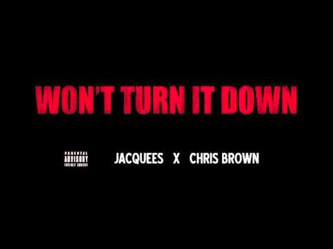 Jacquees- Won't Turn it Down ft. Chris Brown