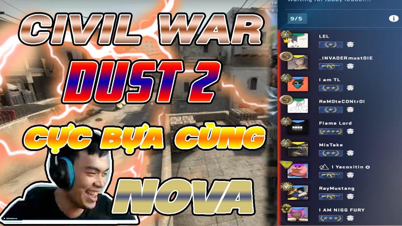 Civil War Dust 2 cùng biệt đội tấu hài Nova TP Gei !!!