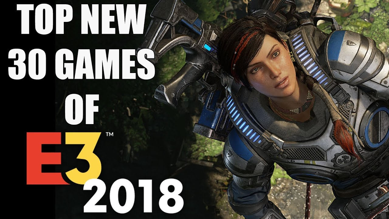 Top 30 New Game Announcements Of E3 2018 Youtube