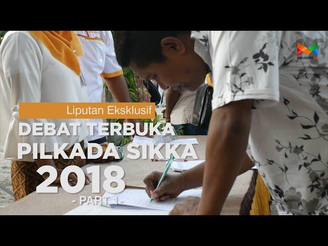 DEBAT TERBUKA PILKADA SIKKA 2018 PART 1