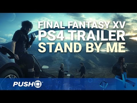 Final Fantasy XV PS4 Omen Trailer: Stand by Me | PlayStation 4